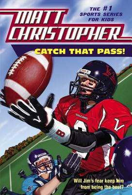 Catch That Pass! By Christopher, Matt/ Kidder, Harvey (ILT)
